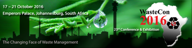 Wastecon 2016 17-21 October 2016 Emperors Palace