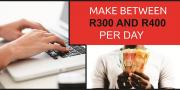 Earn between R300 and R400 per day