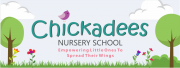 Chickadees Nursery School