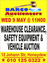 WAREHOUSE CLEARANCE, SAFETY EQUIPMENT & VEHICLE AUCTION 09 MAY 2018 @ 11:00