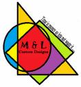 M & L Custom Designs