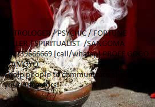 GOGO MOYO PSYCHIC,FOTURNE TELLER AND SPIRITUAL HEALER IN