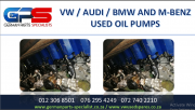 VW / AUDI / M-BENZ AND BMW USED OIL PUMPS FOR SALE